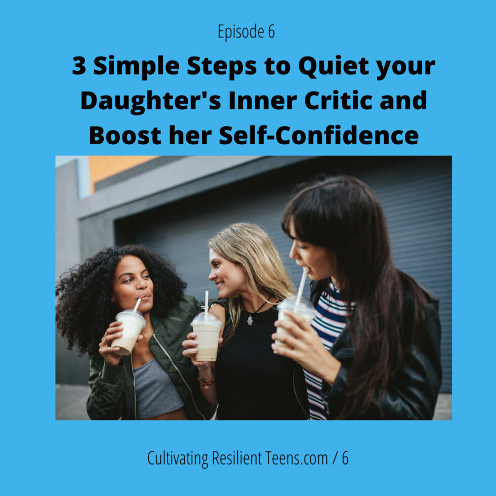 3 Simple Steps to Quiet your Daughter's Inner Critic and Boost her Self-Confidence