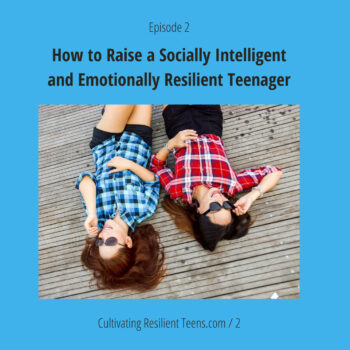 2 How to Raise a Socially Intelligent and Resilient Teenager