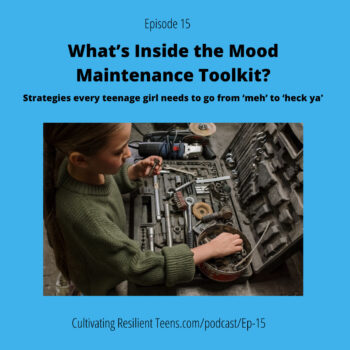 Ep - 15 What's inside the Mood Maintenance Toolkit_ Strategies every teenage girl needs to go from 'meh' to 'heck ya'!