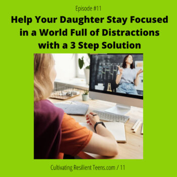 Help Your Daughter Stay Focused in a World Full of Distractions with a 3 Step Solution | Ep 11