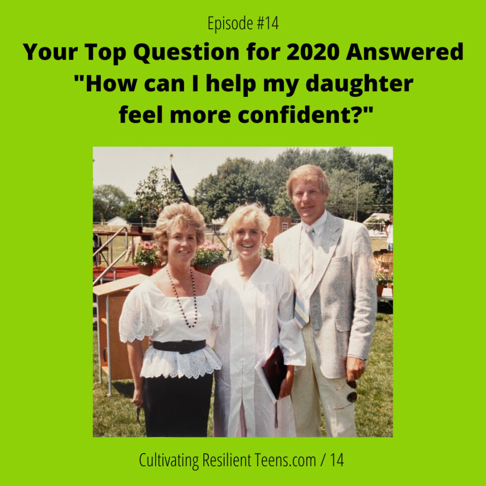 """Your Top Question for 2020 Answered """"How can I help my daughter feel more confident?"""" 