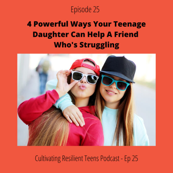 Ep - 25 4 Powerful Ways Your Teenage Daughter Can Help a Friend Who's Struggling